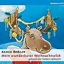Mein wunderbarer Weihnachtselch Hörbuch von Achim Bröger Gesprochen von: Torben Liebrecht