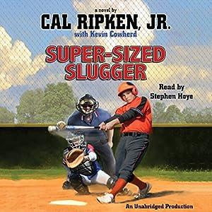 Cal Ripken, Jr.'s All-Stars: Super-Sized Slugger Audiobook