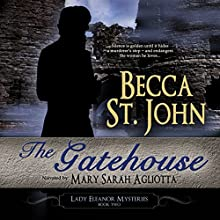 The Gatehouse: Lady Eleanor Mysteries, Book 2 Audiobook by Becca St. John Narrated by Mary Sarah Agliotta