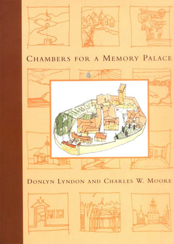 Chambers for a Memory Palace, Lyndon, Donlyn; Moore, Charles W.