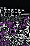 The Hipster Effect: How the Rising Ti...