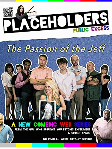 Placeholders-The Passion of the Jeff