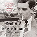 Stalin's Englishman: Guy Burgess, the Cold War, and the Cambridge Spy Ring Audiobook by Andrew Lownie Narrated by Steven Crossley