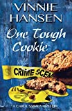 img - for One Tough Cookie: Volume 2 (A Carol Sabala Mystery) by Vinnie Hansen (2015-06-17) book / textbook / text book