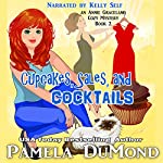 Cupcakes, Sales, and Cocktails: An Annie Graceland Cozy Mystery, Book 2 | Pamela DuMond