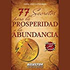 77 secretos para la prosperidad y la abundancia [77 Secrets for Prosperity and Abundance] (       UNABRIDGED) by Pável Iván Gutiérrez Narrated by Gustavo Dardes