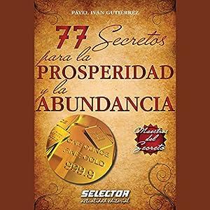 77 secretos para la prosperidad y la abundancia [77 Secrets for Prosperity and Abundance] Audiobook