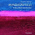 Machiavelli: A Very Short Introduction Audiobook by Quentin Skinner Narrated by David DeSantos