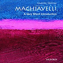 Machiavelli: A Very Short Introduction (       UNABRIDGED) by Quentin Skinner Narrated by David DeSantos