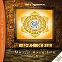 Erfolgreich sein (Mental Powerline - Relaxing Dream) Hörbuch von Kurt Tepperwein Gesprochen von: Kurt Tepperwein