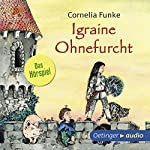 Igraine Ohnefurcht - Das Hörspiel | Cornelia Funke