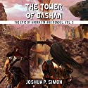 The Tower of Bashan: The Epic of Andrasta and Rondel, Vol. 3 Audiobook by Joshua P. Simon Narrated by Jeffrey Kafer