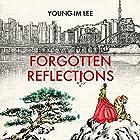 Forgotten Reflections Hörbuch von Young-Im Lee Gesprochen von: Young-Im Lee