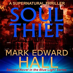 Soul Thief: Blue Light Series, Book 2 | [Mark Edward Hall]