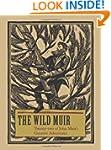 The Wild Muir: Twenty-Two of John Mui...