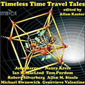 Timeless Time Travel Tales | [John Barnes, Nancy Kress, Ian R. MacLeod, Tom Purdom, Robert Silverberg, Allen M. Steele, Michael Swanwick]