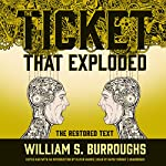 The Ticket That Exploded: The Restored Text: The Nova Trilogy, Book 2 | William S. Burroughs