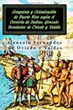 img - for Conquista y colonizacion de Puerto Rico segun el Cronista de Indias: Gonzalo Fernandez de Oviedo y Valdes (Spanish Edition) book / textbook / text book