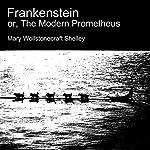 Frankenstein, or the Modern Prometheus | Mary Wollstonecraft Shelley