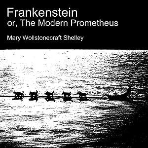 Frankenstein, or the Modern Prometheus Audiobook