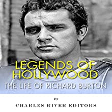 Legends of Hollywood: The Life of Richard Burton (       UNABRIDGED) by Charles River Editors Narrated by Scott Clem