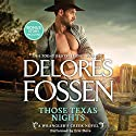 Those Texas Nights: A Wrangler's Creek Novel w/Bonus Novella: Lone Star Cowboy Hörbuch von Delores Fossen Gesprochen von: Eric Dove