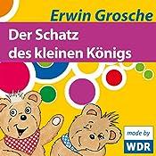 Der Schatz des kleinen Königs (Bärenbude) | Erwin Grosche