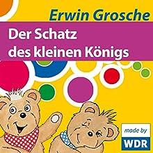 Der Schatz des kleinen Königs (Bärenbude) (       ungekürzt) von Erwin Grosche Gesprochen von: Erwin Grosche