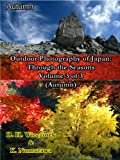 img - for Outdoor Photography of Japan: Through the Seasons - Volume 3 of 3 (Autumn) book / textbook / text book