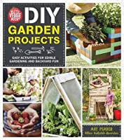 Little Veggie Patch Co. DIY Garden Projects: Easy Activities For Edible Gardening and Backyard Fun