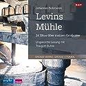 Levins Mühle: 34 Sätze über meinen Großvater Hörbuch von Johannes Bobrowski Gesprochen von: Traugott Buhre