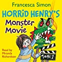 Horrid Henry's Monster Movie Audiobook by Francesca Simon Narrated by Miranda Richardson