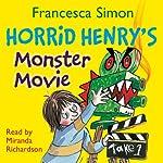 Horrid Henry's Monster Movie | Francesca Simon