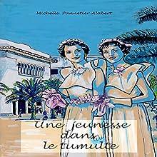 Une jeunesse dans le tumulte | Livre audio Auteur(s) : Michelle Pannetier-Alabert Narrateur(s) : Michelle Pannetier-Alabert
