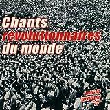 Chants révolutionnaires du monde