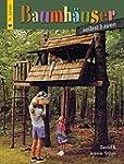 Baumh�user selbst bauen (HolzWerken)