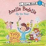 Amelia Bedelia by the Yard | Herman Parish