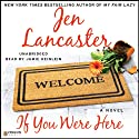 If You Were Here (       UNABRIDGED) by Jen Lancaster Narrated by Jamie Heinlein
