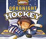 img - for Goodnight Hockey (Sports Illustrated Kids Bedtime Books) book / textbook / text book