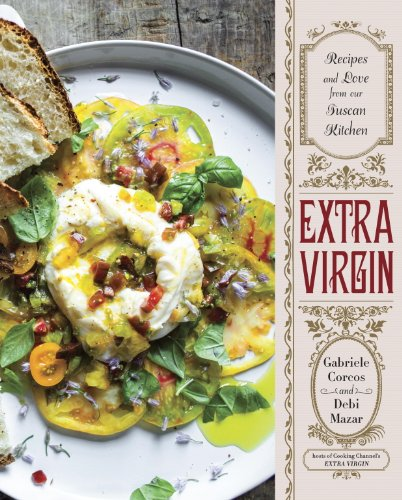 Download Extra Virgin: Recipes & Love from Our Tuscan Kitchen