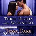 Three Nights with a Scoundrel Audiobook by Tessa Dare Narrated by Rosalyn Landor