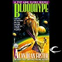 Bloodhype: A Pip and Flinx Adventure Audiobook by Alan Dean Foster Narrated by Stefan Rudnicki, Alan Dean Foster