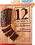12 Bones Smokehouse: A Mountain BBQ C...