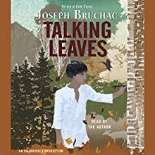 Talking Leaves Audiobook by Joseph Bruchac Narrated by Joseph Bruchac