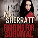 Fighting for Survival: The Estate Series, Book 3 Audiobook by Mel Sherratt Narrated by Colleen Prendergast
