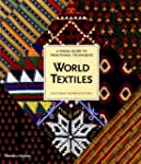 World Textiles: A Visual Guide To Tra...
