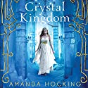 Crystal Kingdom (       UNABRIDGED) by Amanda Hocking Narrated by Eileen Stevens
