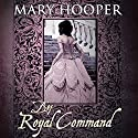 By Royal Command Audiobook by Mary Hooper Narrated by Ruth Sillers