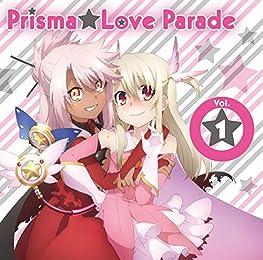 TVアニメ Fate/kaleid liner プリズマ☆イリヤ2wei!キャラクターソングPrisma☆Love Parade vol.1