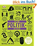 Das Politikbuch: Wichtige Theorien ei...
